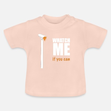 WHATCH ME - if you can! against - Baby T-Shirt