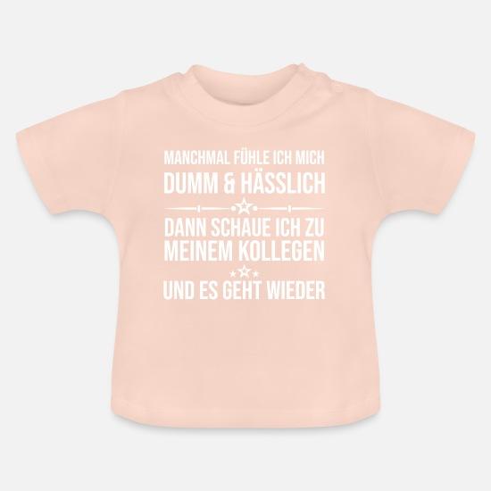 Lustiger Spruch Kollege Arbeit Dumm Hasslich Witz Baby T Shirt