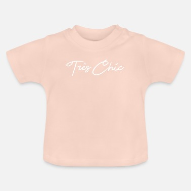 Chic Very Chic Shirt • Funny Quote • Chic Gifts - Baby T-Shirt