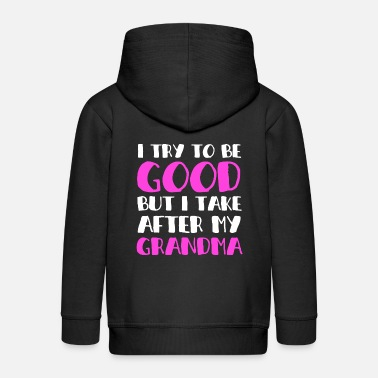 Take I TRY TO BE GOOD BUT I TAKE AFTER MY GRANDMA - Kids' Premium Zip Hoodie