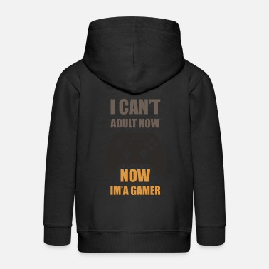 I Can't Adult Now, Now I'm Gamer - Kids' Premium Zip Hoodie