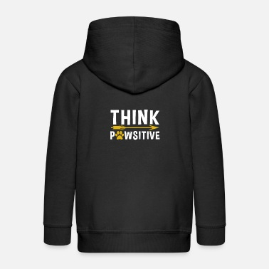 Dog dog think positive thinking positive love life - Kids' Premium Zip Hoodie