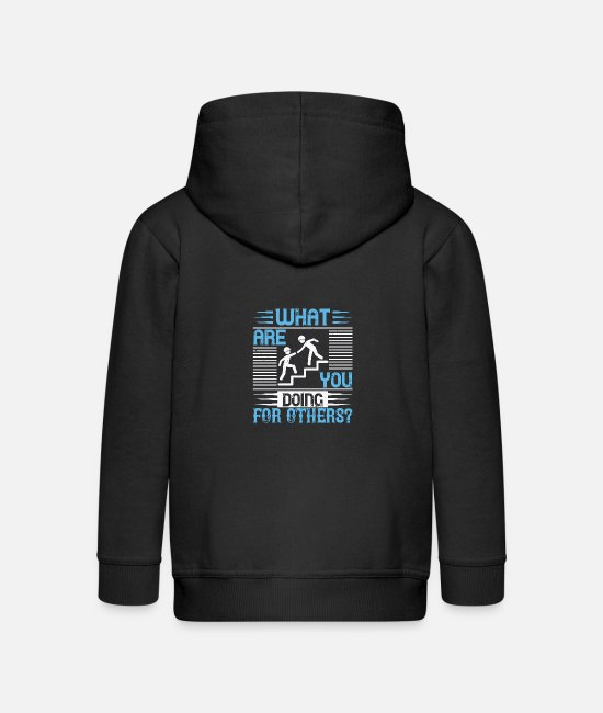 Fire Fighter Hoodies & Sweatshirts - what are you doing for others - Kids' Premium Zip Hoodie black