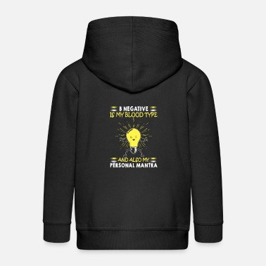 B Negative Is My Blood Type - Kids' Premium Zip Hoodie