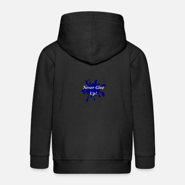 Ge aldrig upp! vit motivation gåva idé - Premium zip hoodie barn