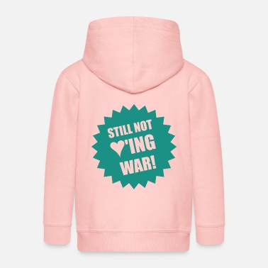 Still Not Loving War - Kinder Premium Kapuzenjacke