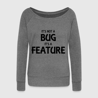 It's not a bug, it's a feature - Bluza damska Bella z dekoltem w łódkę