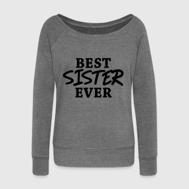 Best Sister ever - Women's Boat Neck Long Sleeve Top