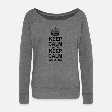 Keep Calm KEEP CALM WITH KEEP CALM QUOTES - Women's Boat Neck Long Sleeve Top