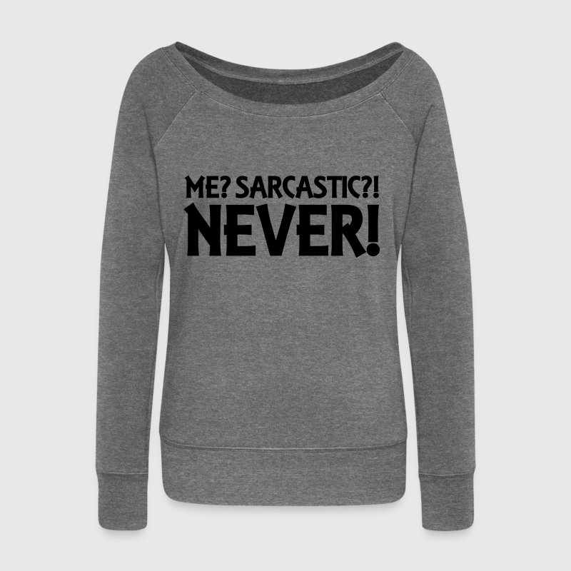 Me? Sarcastic? Never! - Women's Boat Neck Long Sleeve Top