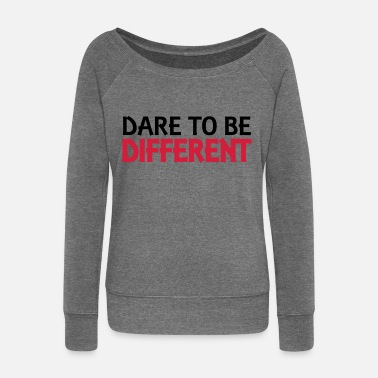 Dare Dare to be different - Women's Boat Neck Long Sleeve Top
