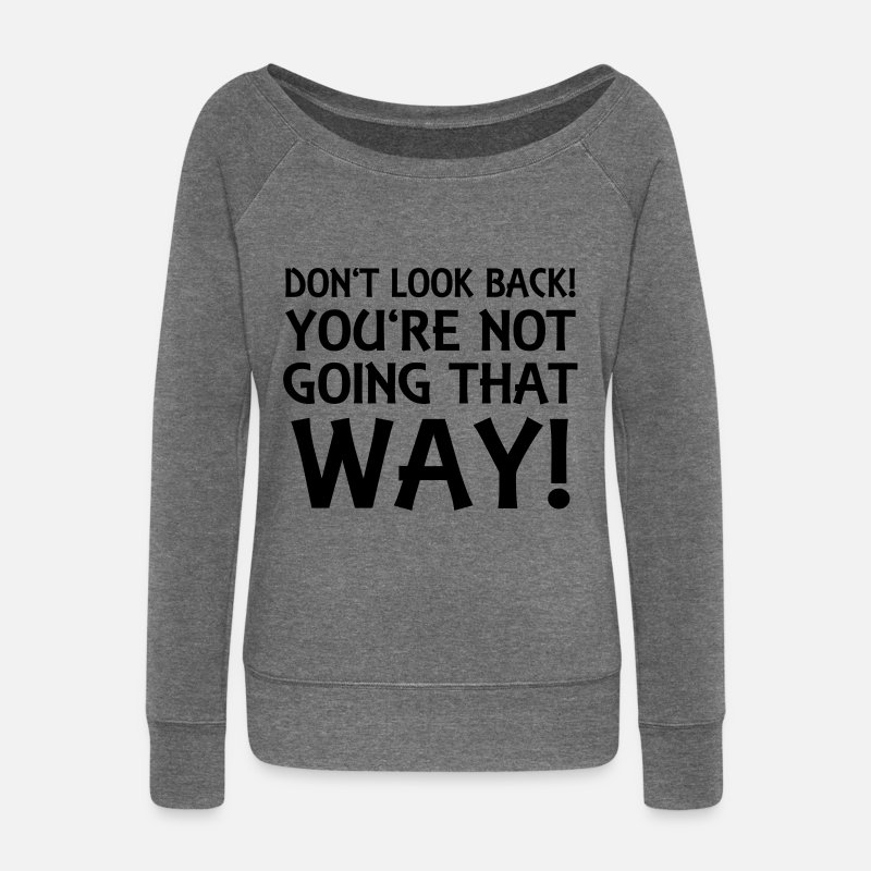 Funny Long Sleeve Shirts - Don't look back! - Women's Wide-Neck Sweatshirt dark grey heather
