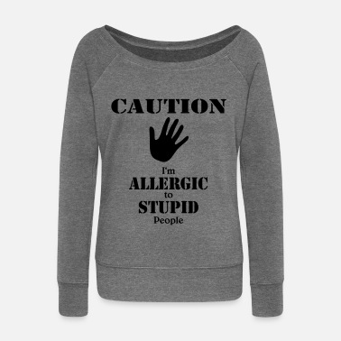 Divertente Caution, I'm allergic to stupid people - Felpa con scollo a barca da donna, marca Bella