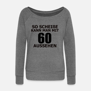 60th birthday gift - Women's Wide-Neck Sweatshirt