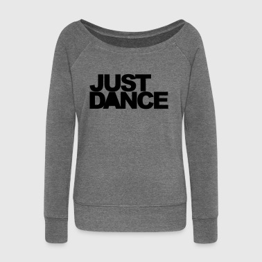 Just Dance Music Quote - Women's Boat Neck Long Sleeve Top