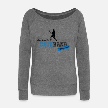 Backhand Tennis Backhand - Women's Wide-Neck Sweatshirt