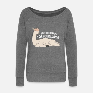 Lama Save your drama for the llama - Women's Wide-Neck Sweatshirt