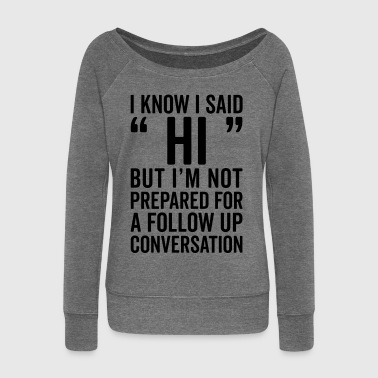 I Said Hi Funny Quote - Women's Boat Neck Long Sleeve Top