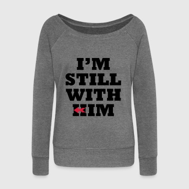 I'm Still with Him - Women's Boat Neck Long Sleeve Top