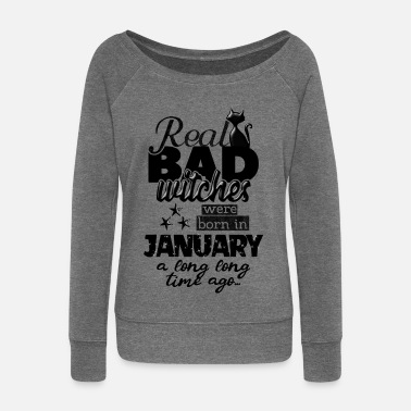 Witchcraft Birthday of January - funny witches saying - Women's Boat Neck Long Sleeve Top