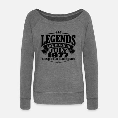 July 1977 Legends are born in july 1977 - Women's Boat Neck Long Sleeve Top