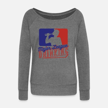 Major League Major League Drink Graphic - Women's Wide-Neck Sweatshirt