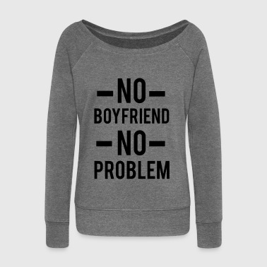 No Boyfriend - Women's Boat Neck Long Sleeve Top