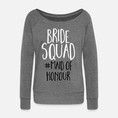 Brides Maid Bride Squad Maid Of Honour  - Women's Boat Neck Long Sleeve Top