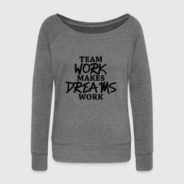 Team work makes dreams work - Pull Femme col bateau de Bella
