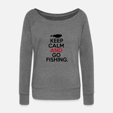 Calm Keep Calm Go Fishing - Women's Wide-Neck Sweatshirt
