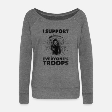 Troops I Support Everyone's Troops (Political /Statement) - Naisten u-kaula-aukkoinen pusero