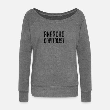 Anarchist Anarcho Capitalist Libertarian Anarchist - Women's Boat Neck Long Sleeve Top