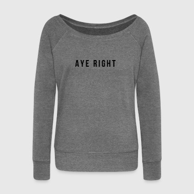 AYE RIGHT - Women's Boat Neck Long Sleeve Top
