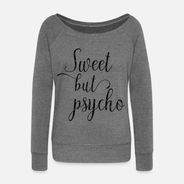 Psycho Sweet But Psycho - Women's Boat Neck Long Sleeve Top