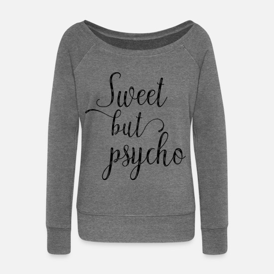 bc27e1bf28 Crazy Long sleeve shirts - Sweet But Psycho - Women's Wide-Neck Sweatshirt  dark grey