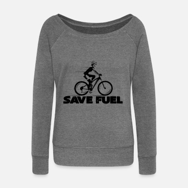 Save Gasoline Spare gasoline | Bicycle bicycles cyclists - Women's Wide-Neck Sweatshirt