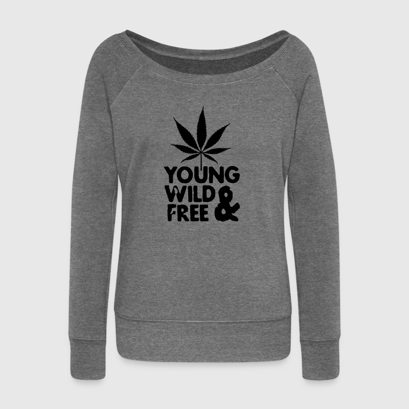 young wild and free weed leaf - Women's Boat Neck Long Sleeve Top