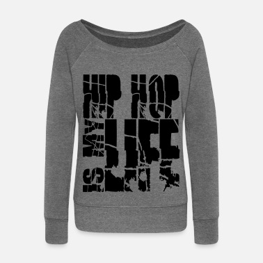 Hip hip hop is my life - Women's Boat Neck Long Sleeve Top