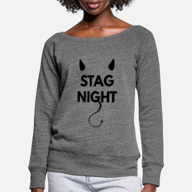 Hen Bachelor party on stag night - Women's Wide-Neck Sweatshirt