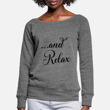 Relaxe and Relax - Women's Wide-Neck Sweatshirt