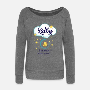 Baby Shower Sayings Baby Shower Motivational Baby loading - Baby Shower - Women's Wide-Neck Sweatshirt