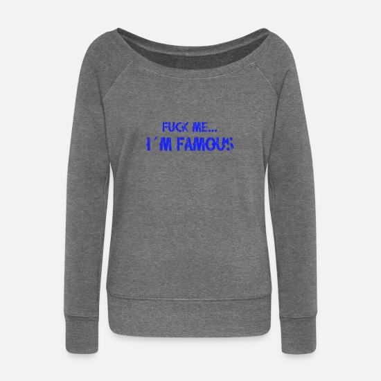 I Love Party Long sleeve shirts - FuckmeImFamousblue - Women's Wide-Neck Sweatshirt dark grey heather