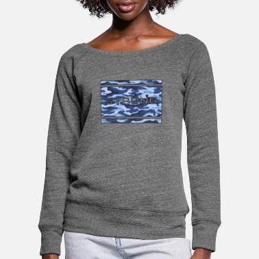 Strong Strong || strong - Women's Wide-Neck Sweatshirt