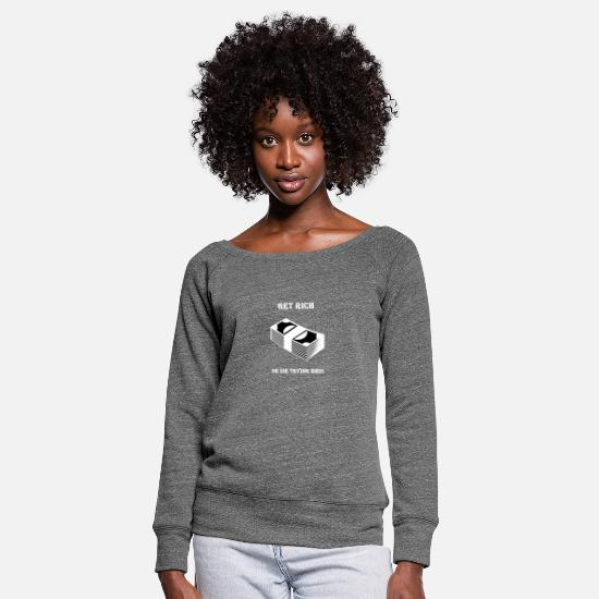 Wealth Long sleeve shirts - Get Rich Bro Cash fan shirt - Women's Wide-Neck Sweatshirt dark grey heather