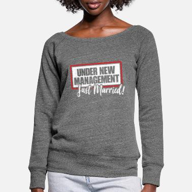 Just Just married T-Shirt - Women's Wide-Neck Sweatshirt