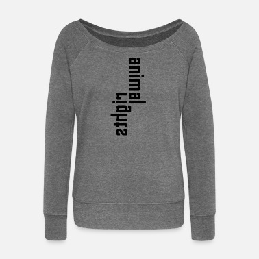 a952e3ca49 Animal Rights Animal Rights Protection Idea Gift - Women  39 s Wide-Neck.  Women s Wide-Neck Sweatshirt