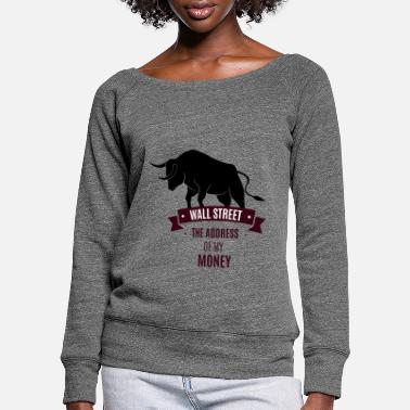 Occupy Stock Exchange - Wall Street / Success - Investor - Women's Wide-Neck Sweatshirt