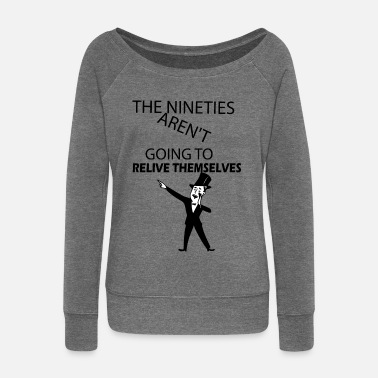 Nineties nineties - Women's Wide-Neck Sweatshirt