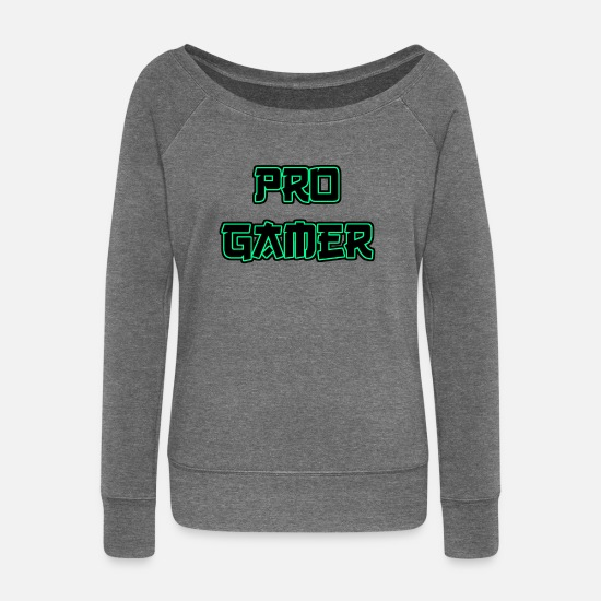 Play Long Sleeve Shirts - Pro gamer - Women's Wide-Neck Sweatshirt dark grey heather