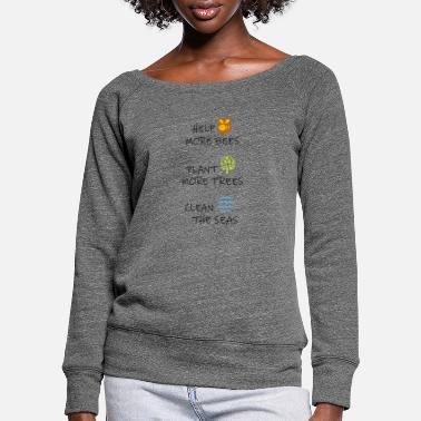 Help more bees - Plant more trees - Clean the seas - Frauen Pullover mit U-Ausschnitt